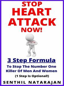 Stop Heart Attack Now - 3 Step Formula To Stop The Number One Killer Of Men And Women (Heart Health Book 1)