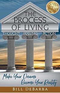 The Process of Living: Make Your Dreams Become Your Reality