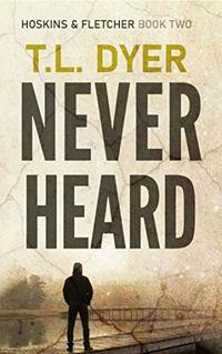 Never Heard (Hoskins & Fletcher Crime Series Book 2) - Published on Jan, 2020