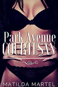 Park Avenue Courtesan: Billionaire Romance