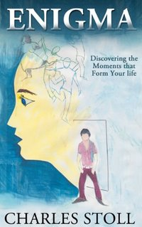 Enigma: Discovering the Moments that Form Your Life