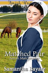 A Matched Pair: Amish Matchmaker Romance (The Amish Matchmaker Book 2)