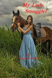 My Lady Smuggler (A Historical Regency Romance)