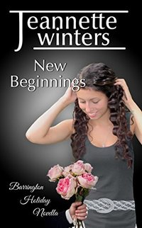 New Beginnings: Holiday Novella Barrington Billionaires Series Book 5.5
