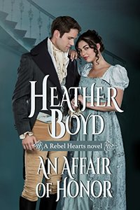 An Affair of Honor (Rebel Hearts Book 2) - Published on Jul, 2016