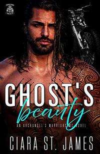 Ghost's Beauty Archangel's Warriors MC #6: His shattered and scarred beauty (Dublin Falls Archangel's Warriors MC)