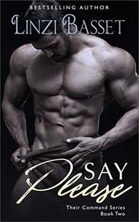 Say Please (Their Command Series Book 2)