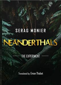 Neanderthals: the experiment