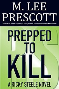 Prepped to Kill (Ricky Steele Mysteries Book 1) - Published on Aug, 2011
