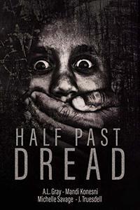 Half Past Dread (Liliom Press Anthologies Book 1)