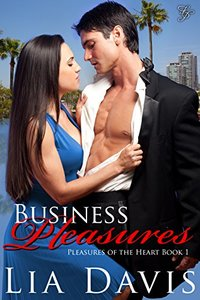 Business Pleasures (Pleasures of the Heart Book 1) - Published on Jul, 2015