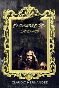 El hombre del láudano: (FICCIÓN HISTÓRICA, SUSPENSE E INTRIGA) (Spanish Edition)