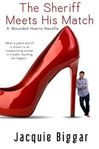 The Sheriff Meets His Match: Wounded Hearts- Book 4 - Published on Sep, 2015