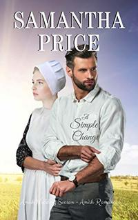 A Simple Change: Amish Romance (Amish Wedding Season Book 5)