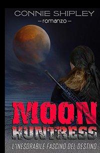 MoonHuntress: L'inesorabile fascino del destino (Italian Edition)