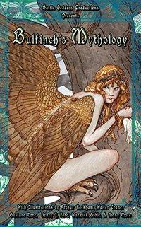 Bulfinch's Mythology with Illustrations