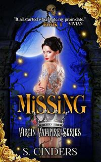 Missing: A Reverse Harem Vampire Novella (Virgin Vampire Book 1) - Published on Feb, 2019