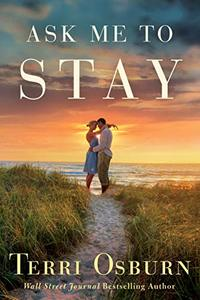 Ask Me to Stay