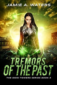 Tremors of the Past (The Omni Towers Series Book 3)