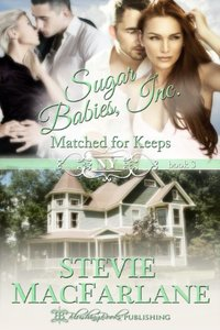 Matched for Keeps: Sugar Babies Inc., Book 3 (Sugar Babies, Inc.)