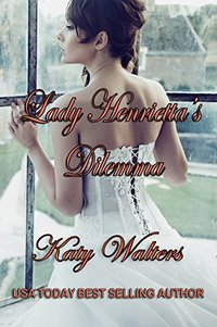 Lady Henrietta's Dilemma: Regency  Suspense Historical Romance (Lords of Sussex Series Book 2)
