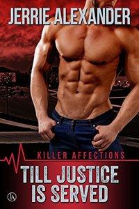 Till Justice Is Served (Killer Affections Book 1) - Published on Nov, 2014