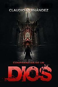 Confidencias de un Dios (Spanish Edition)