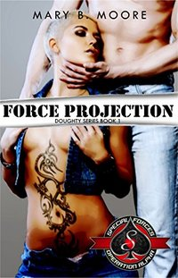 Force Projection (Special Forces: Operation Alpha) (Doughty Series Book 1)