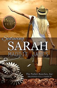 Seducing Sarah: Branded Filly Ranch (The Parker Ranches, Inc. Book 2)