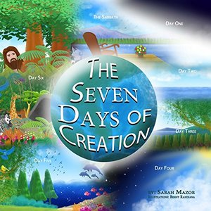 The Seven Days of Creation: Based on Biblical Texts (Bible Stories for Children Book 1) - Published on Nov, 2015