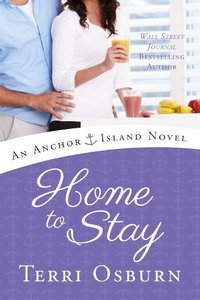 Home to Stay (An Anchor Island Novel Book 3)