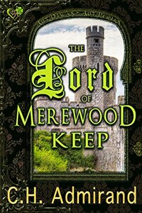 The Lord of Merewood Keep (Mo Ghrá Mo Chroí Go Deo Series Book 1) - Published on Sep, 2014