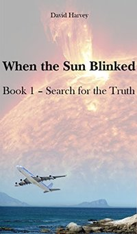 When the Sun Blinked: Part 1 - Search for the Truth