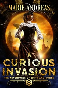 A Curious Invasion (The Adventures of Smith and Jones Book 1)