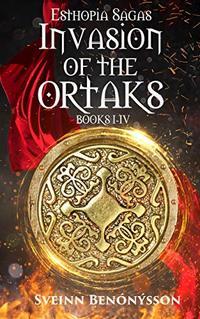 Invasion of the Ortaks: Books I - IV - Published on Jul, 2019
