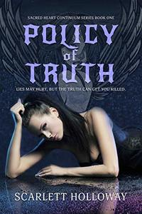 Policy of Truth (Sacred Heart Continuum Series Book 1)