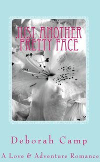 Just Another Pretty Face (A Love & Adventure Romance)