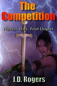 The Competition: Princess Wars: The Final Chapter - Published on Feb, 2017