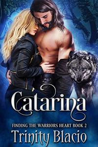 Catarina (Finding The Warrior's Heart Book 2)