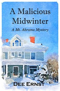 A Malicious Midwinter: A Mt. Abrams Mystery (Mt. Abrams Mysteries Book 5)