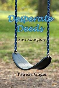 Desperate Deeds (The Malone Mystery series Book 3) - Published on Oct, 2018