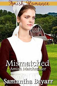Mismatched: Amish Romance: The Amish Matchmaker