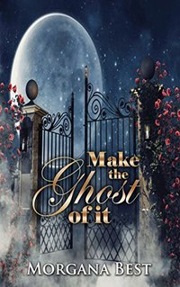 Make the Ghost of It: Funny Cozy Mystery Series (Witch Woods Funeral Home Book 3)