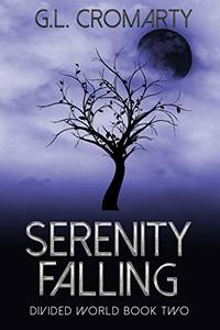 Serenity Falling (Divided World Book 2) - Published on Dec, 2017
