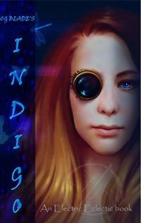 Indigo: The Seventh Novel In The Pseudoverse (Pseudoverse Series Book 7)