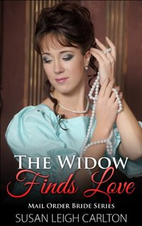 The Widow Finds Love (Mail Order Brides Book 8)