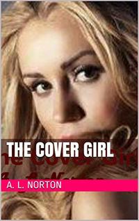 The Cover Girl (Volume 1)