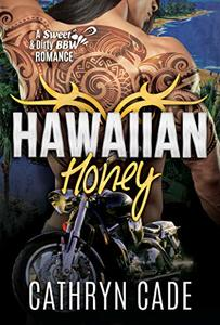 Hawaiian Honey (Sweet & Dirty BBW MC Romance Book 7) - Published on Sep, 2018