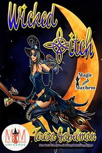 Wicked *itch: Magic and Mayhem Universe - Published on Aug, 2018