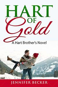 Hart of Gold: A Hart's Brother Novel (Hart's Brother's)